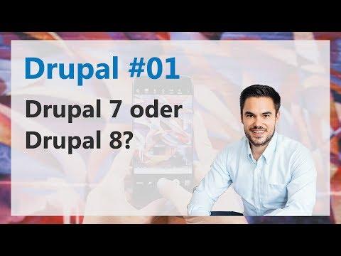 Drupal 7 oder Drupal 8 verwenden - Welche Version? / Drupal #01