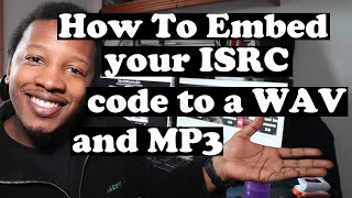 How To Embed Your ISRC in a Wav and MP3 File