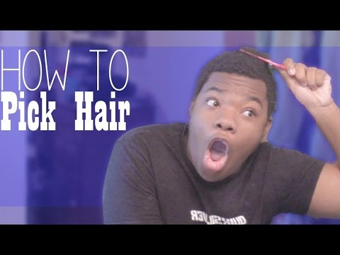 HOW TO: PICK HAIR