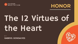 The Inner Temple of the Heart: Guided Meditation on HONOR with Gabriel Gonsalves