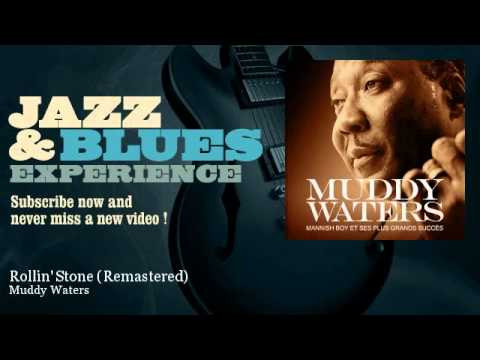 Muddy Waters - Rollin' Stone - Remastered