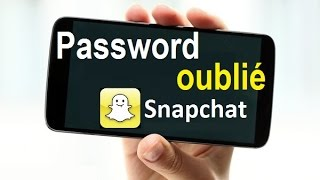 Comment retrouver son Mot de Passe Snapchat (Password)