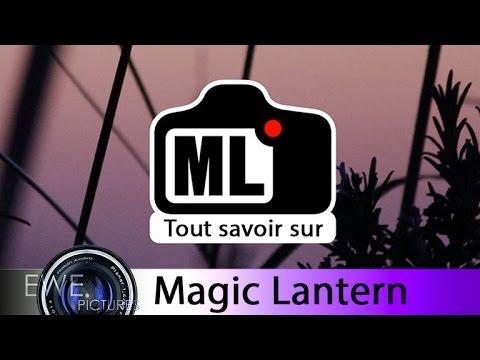 Tout savoir sur Magic Lantern