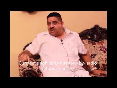 Gurmeet  Singh Pinky interview by- Radio Dil Apna Punjabi