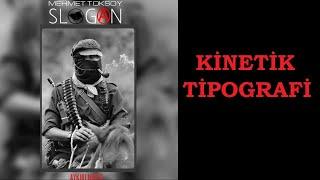 Mehmet Toksoy - Slogan  Kinetik Tipografi  Resimi