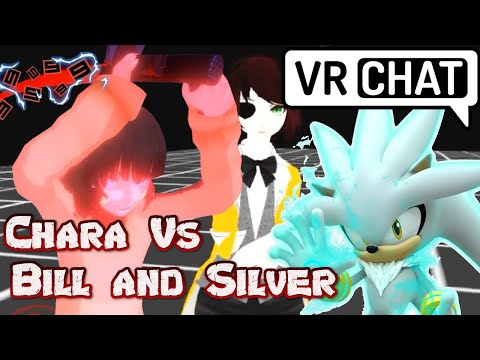 VRtale Chara Vs Bill Cypher And Silver The Hedgehog! VRchat!