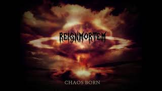 REIGNMORTEM - Chaos Born (death/thrash metal 2019)