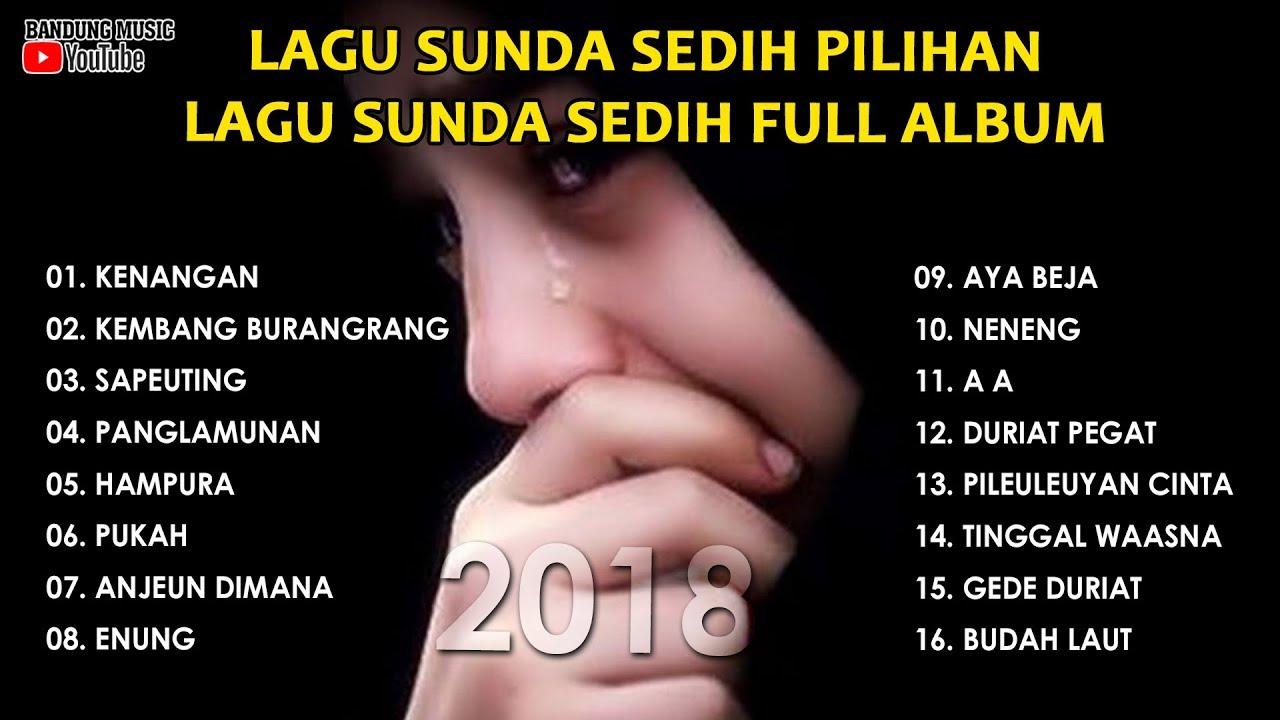 Lagu Sunda Sedih Pilihan Lagu Sunda Sedih Full Album
