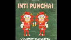 Inti Punchai - Uyariway Taqiyniyta