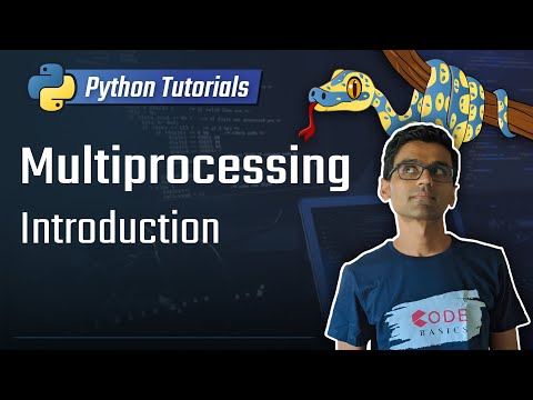 Python Tutorial - 27. Multiprocessing Introduction