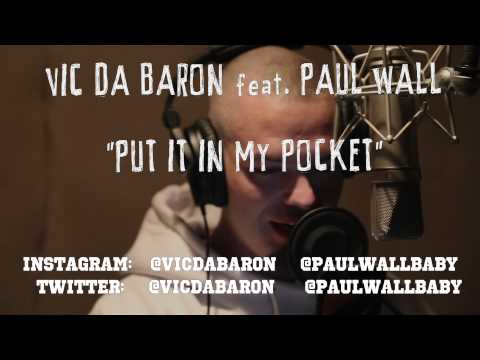 "Vic Da Baron ft. Paul Wall - ""Put It In My Pocket""  mp3"