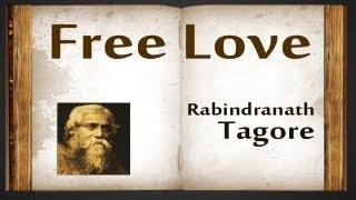 Free Love by Rabindranath Tagore - Poetry Reading