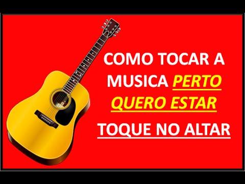 #PERTO QUERO ESTAR -Toque no Altar Base e Melodia no Violão