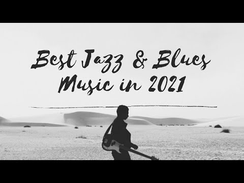 Download Best Jazz &  Blues Music in 2021