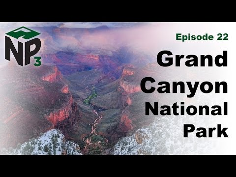 NP₃ Ep. 22 - Grand Canyon National Park Photographer's Overview