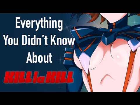 Everything You Didn't Know About Kill La Kill