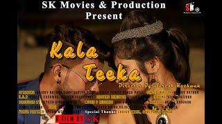 Kala Tika   Official Video   Song 2019   Hriday Rathor Dimpi Sariya   SK Movies & Production