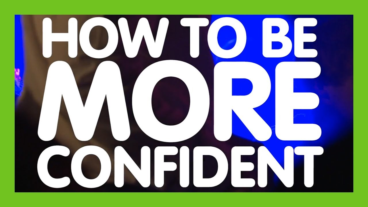 how be more confident as a The exact steps i took to stop being shy and start being self-confident  edinburgh has a lot of clubs,  for being more confident,.