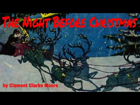Twas The Night Before Christmas | A Visit From St. Nicholas (by Clement C. Moore)