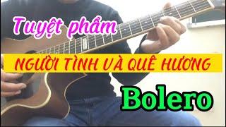 Người tình và quê hương Bolero guitar
