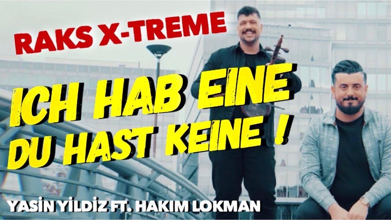 Download Yasin Yildiz ft. Hakim Lokman - ICH HAB EINE DU HAST KEINE -Keyne - RAKS X-TREME ( official video )