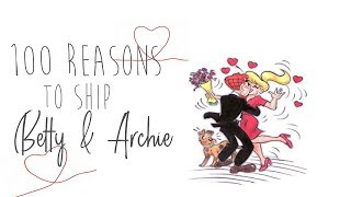100 Reasons to ship Betty & Archie [Barchie]