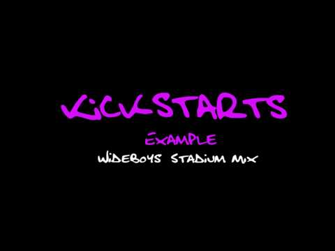 Example - Kickstarts (Wideboys Stadium Remix)