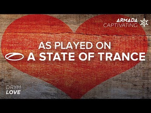 DRYM - Love [A State Of Trance 750 part 3]