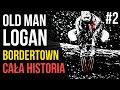 Old Man Logan (2016) #2 Bordertown - Historie Marvela #StaruszekLogan