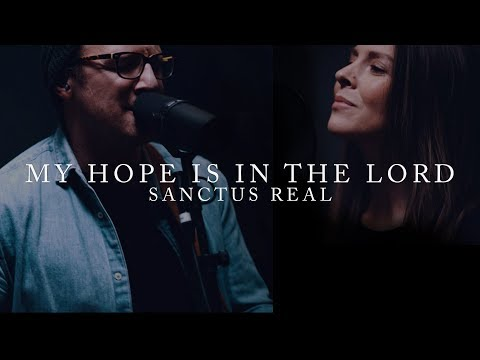 Sanctus Real - My Hope Is In The Lord | Live Takeaway Performance