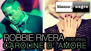 Robbie Rivera Feat. Caroline D