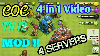 Town Hall 12 || Clash of Clans New Mod Latest 2018 || 4 in 1 Video || 4 Special Server || HINDI