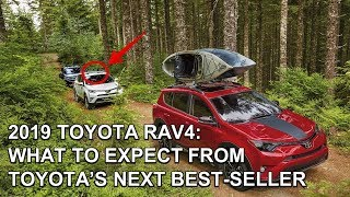 [HOT NEWS] 2019 TOYOTA RAV4 : WHAT TO EXPECT FROM TOYOTA'S NEXT BEST SELLER