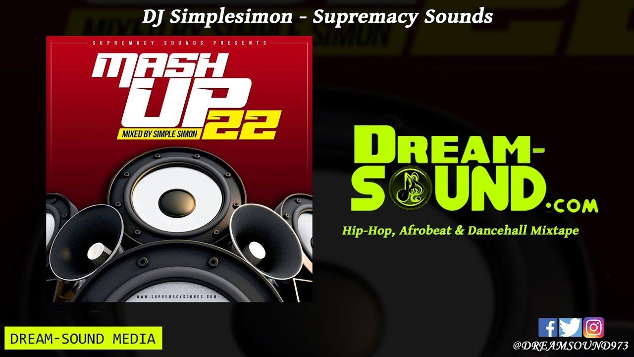 DJ Simplesimon - MashUp Vol  22 (Hip-Hop, Afrobeat & Dancehall Mixtape 2019  Preview)