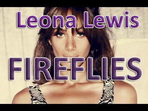 Leona Lewis - Fireflies Lyrics (Full)