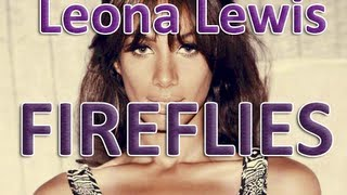 Leona Lewis - Fireflies Lyrics (Full)