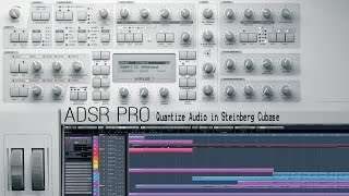 ADSR Pro Quantize audio tracks in Steinberg Cubase 7.5 and creating quantize templates