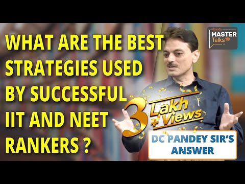 JEE & NEET Preparation Tips By DC Pandey | Best Strategy & Tricks To Crack JEE Main & Advanced 2019