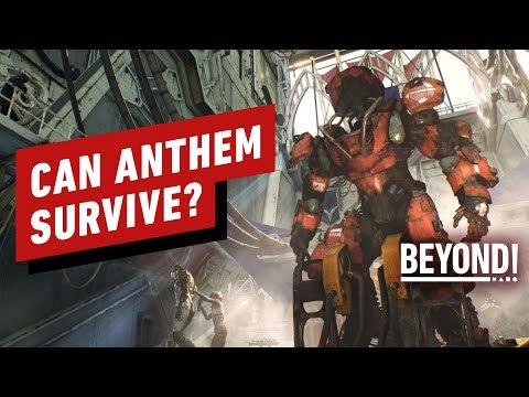 Can Anthem Survive Long Enough to Get Better? - Beyond 580