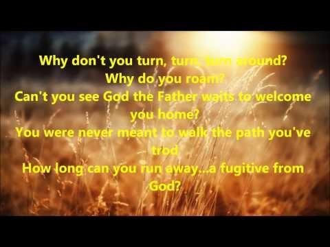 Fugitive from God - Evan. Bridget Blucher (with Lyrics)