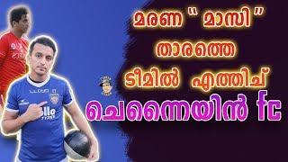ചെന്നൈയും തുടങ്ങി മോനെ Chennayin fc new foreign player   Masih Saighani 