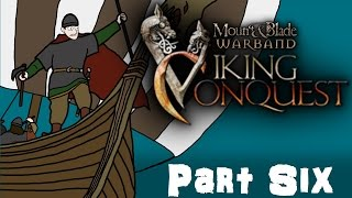 Mount & Blade Warband Viking Conquest Gameplay Part Six - Viking Attack!