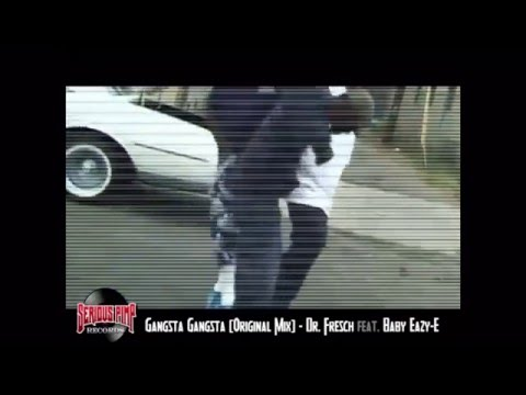GANGSTA GANGSTA (Original Remix) - Dr. Fresch feat. Baby Eazy-E - Westcoast G-House Compilation
