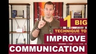1 BIG Technique to Improve Your Communication Skills   Dating Advice For Women By Mat Boggs