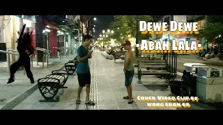 Dewe Dewe - Abah Lala ( Cover Video Lirik )