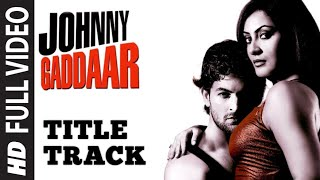 Johnny Gaddaar [Full Song] Johnny Gaddaar