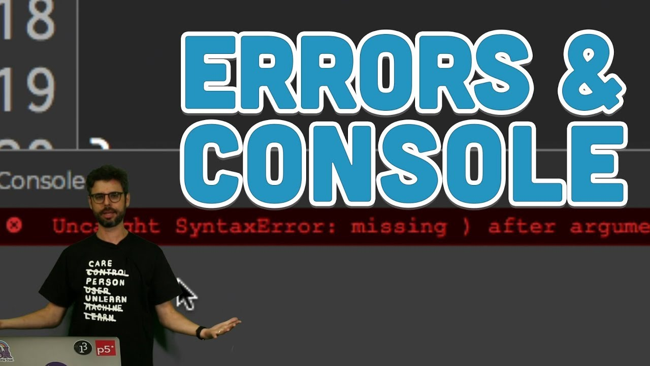 1.5: Errors & Console - p5.js Tutorial