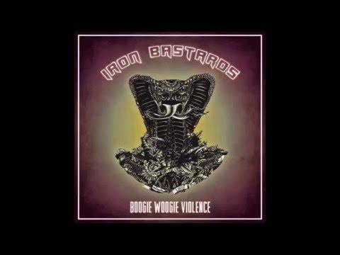 Iron Bastards - Boogie woogie violence (FULL ALBUM)