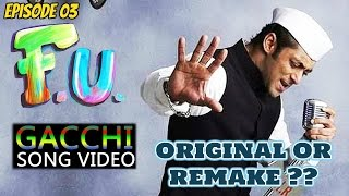 GACCHI - SALMAN KHAN (Marathi Song) || F.U. (FRIENDSHIP UNLIMITED) || ORIGINAL OR REMAKE??