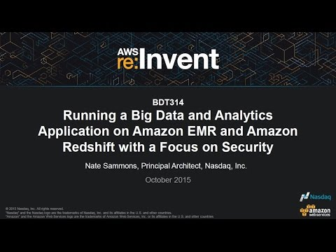 AWS re:Invent 2015 | (BDT314) A Big Data & Analytics App on Amazon EMR & Amazon Redshift